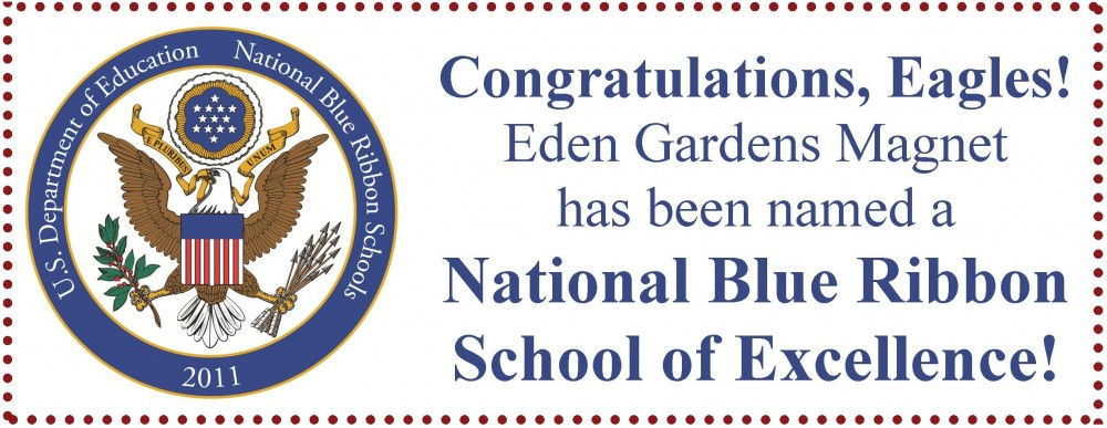Eden Gardens Magnet, a Blue Ribbon School of Excellence
